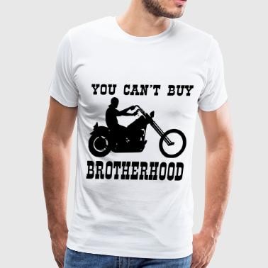 You Can't Buy Brotherhood Biker - Men's Premium T-Shirt