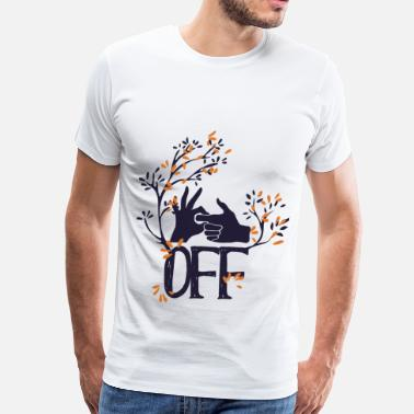 Fuck Off FUCK OFF - Men's Premium T-Shirt