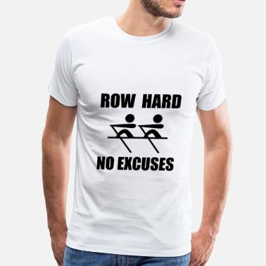 Skuller Row Hard No Excuses - Men's Premium T-Shirt