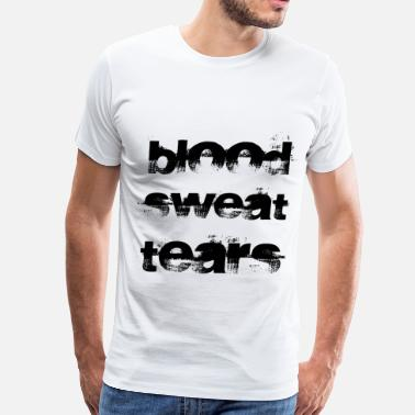 Fuck Sweat Blood sweat tears - Men's Premium T-Shirt