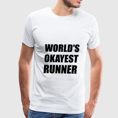 Worlds Okayest Runner - Men's Premium T-Shirt