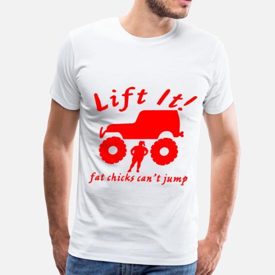 60b687ff Lift It Fat Chicks Can't Jump ©WhiteTigerLLC.com Men's Premium T ...