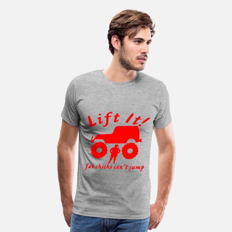 923e4600 Lift It Fat Chicks Can't Jump ©WhiteTigerLLC.com Men's Premium T-Shirt    Spreadshirt