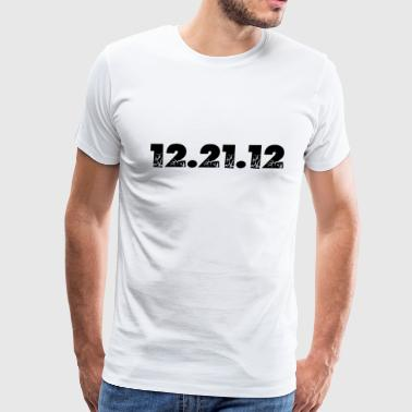 12.21.12 2012 The End of the World? - Men's Premium T-Shirt