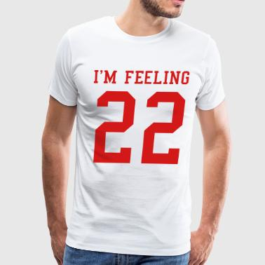 I'm feeling 22 - Men's Premium T-Shirt