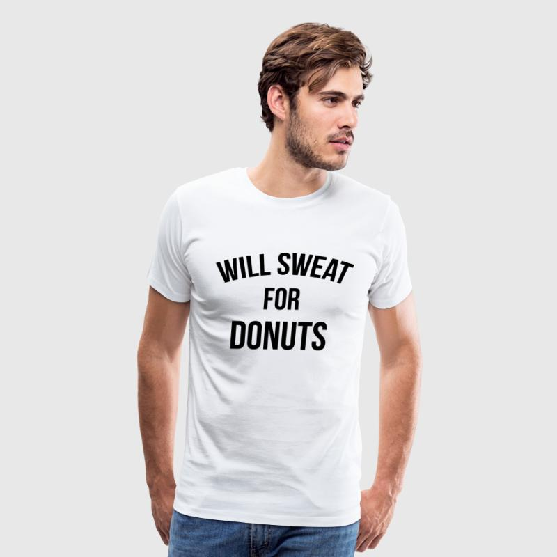 WILL SWEAT FOR DONUTS - Men's Premium T-Shirt