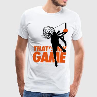 Basketball: That's my game - Men's Premium T-Shirt