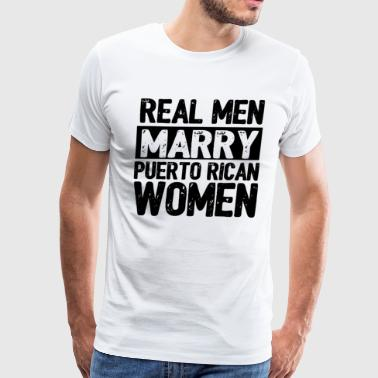 marry puertorican woman - Men's Premium T-Shirt