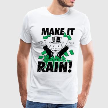 Making Money Make it rain - Men's Premium T-Shirt