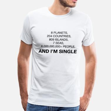 Funny Single And I'm Single - Men's Premium T-Shirt