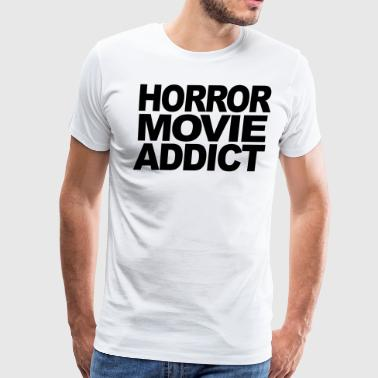 Horror Movies Horror Movie Addict t-shirt - Men's Premium T-Shirt