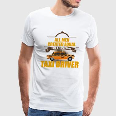 Gas Taxi Driver - All Men Created Equal - Men's Premium T-Shirt