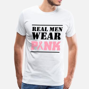 Real Wear Pink Real Men Wear Pink - Men's Premium T-Shirt