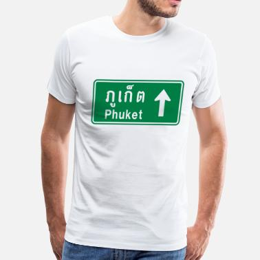 Khaosan Road Phuket, Thailand / Highway Road Traffic Sign - Men's Premium T-Shirt