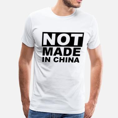 China Not Made in China - Men's Premium T-Shirt