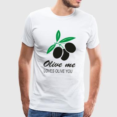 Olive Me Loves Olive You - Men's Premium T-Shirt