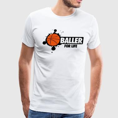 Ballers Streetball Basketball: Baller for life - Men's Premium T-Shirt