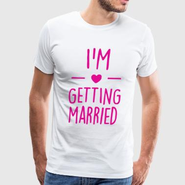 She Getting Married I m getting married Heart Funny Saying - Men's Premium T-Shirt