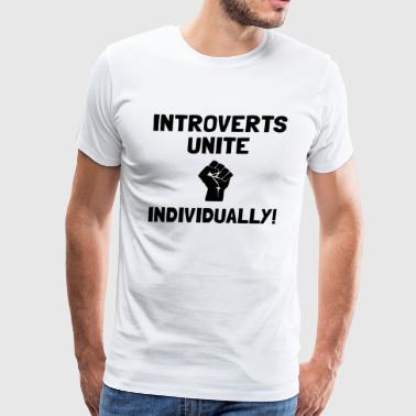 Introverts Unite Individually - Men's Premium T-Shirt