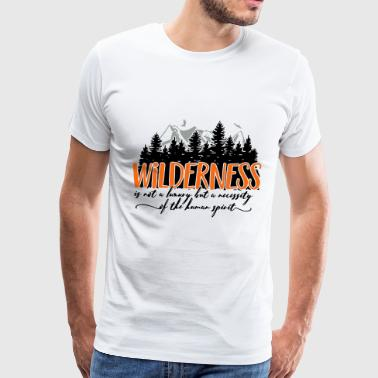 Wilderness is not a luxury - Men's Premium T-Shirt