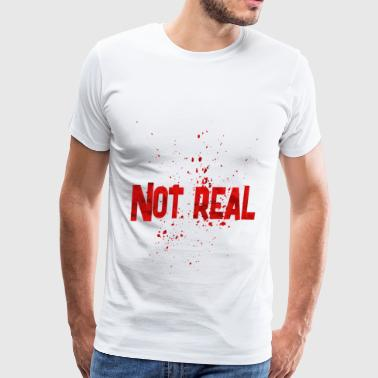 not real - Men's Premium T-Shirt