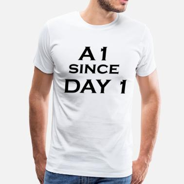A1 Since Day 1 A1 since Day 1 - Men's Premium T-Shirt