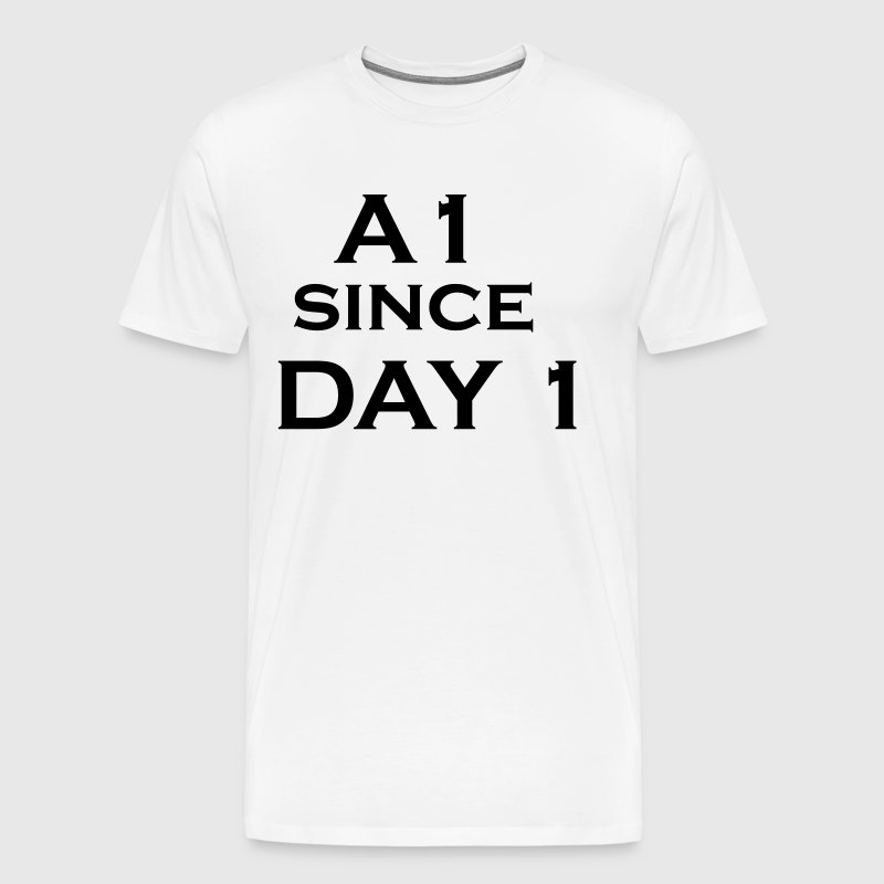 A1 since Day 1 - Men's Premium T-Shirt