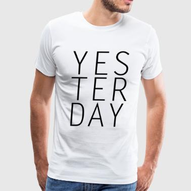 YESTERDAY - Men's Premium T-Shirt