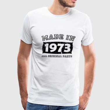 made in 1973 birth day all original parts - Men's Premium T-Shirt