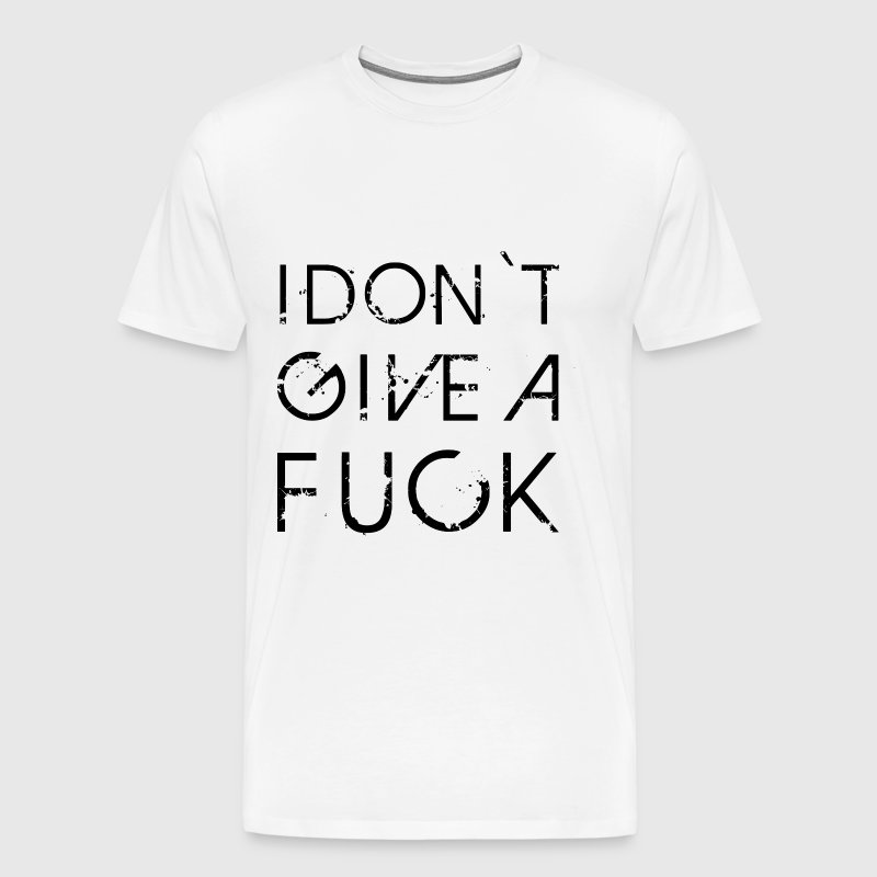 I DON'T GIVE A FUCK - Men's Premium T-Shirt