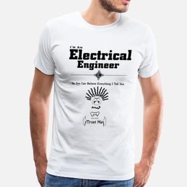 Electrical Engineer I'm Electrical Engineer Trust Me BTXT - Men's Premium T-Shirt