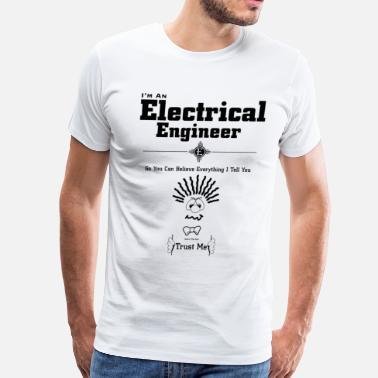 ae8e01b1 Electrical Engineer I'm Electrical Engineer Trust Me BTXT - Men's  Premium T. Men's Premium T-Shirt