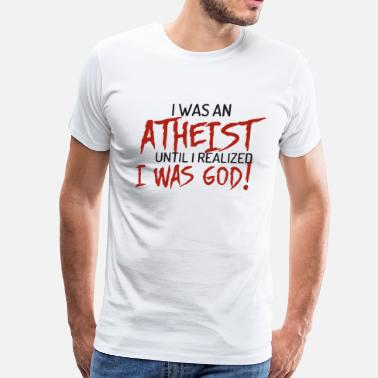 Atheist Tank I Was An Atheist Until I Realized I Was God Raglan - Men's Premium T-Shirt