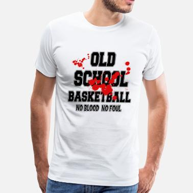 Basketball Old School Basketball Old School No Blood No Foul - Men's Premium T-Shirt