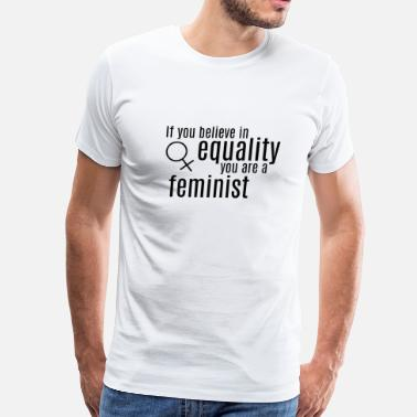 Feminism Equality and Feminism - Men's Premium T-Shirt