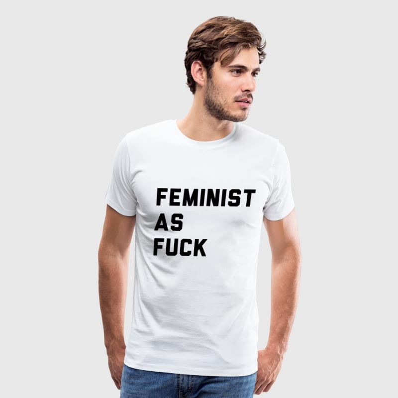 Feminist as Fuck - Men's Premium T-Shirt