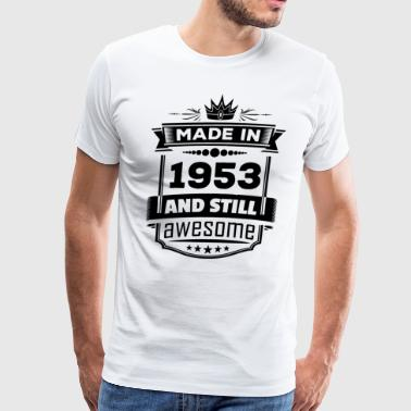 Made In 1953 And Still Awesome - Men's Premium T-Shirt