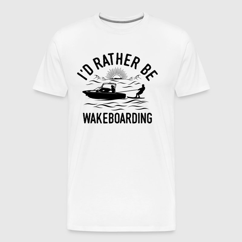 Funny Wakeboarding Wakeboarder Quote Shirt Gift - Men's Premium T-Shirt