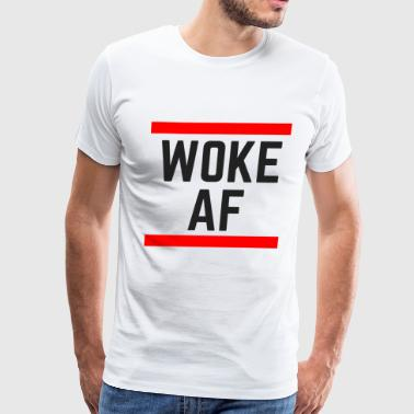 Woke Af Woke AF black - Men's Premium T-Shirt