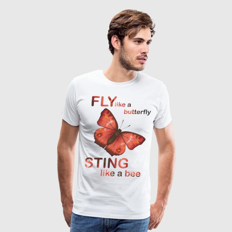 Fly like butterfly sting like a bee - Men's Premium T-Shirt