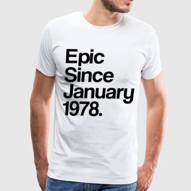 Epic Since January 1978 40th Birthday Gift - Men's Premium T-Shirt