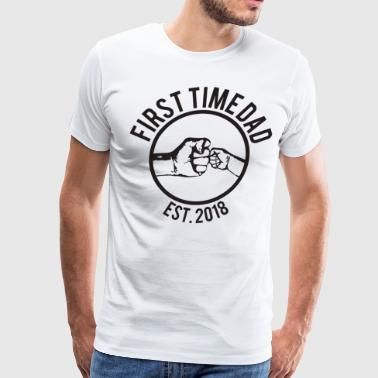 First Time Dad Fathers Day Est 2018 - Men's Premium T-Shirt
