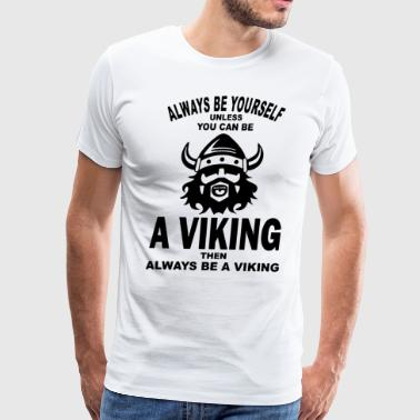 Viking Vikings Novelty Funny Viking - Men's Premium T-Shirt