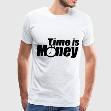 Time Is Money Time Is Money - Men's Premium T-Shirt