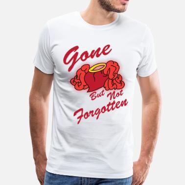 Not Forgotten gone but not forgotten - Men's Premium T-Shirt