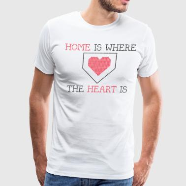 Home Is Where The Heart Is Baseball Home is Where the Heart is - White - Men's Premium T-Shirt