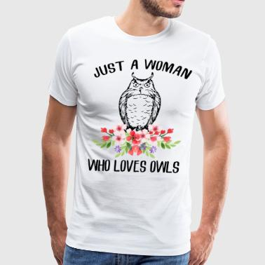 just a woman who loves owls friend t shirts - Men's Premium T-Shirt