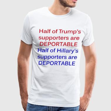 Trump Supporter Half of Trump's supporters are deportable - Men's Premium T-Shirt