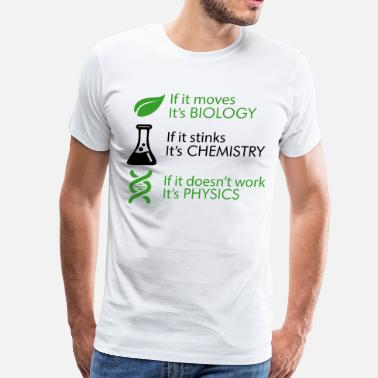 Physics Biology Biology - Chemistry - Physics T-Shirts - Men's Premium T-Shirt