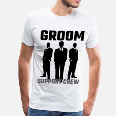 Groom Support Crew Groom Support Crew - Men's Premium T-Shirt